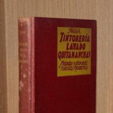 Libros antiguos: TINTORERÍA, LAVADO Y QUITAMANCHAS (MÉTODOS Y PROCEDIMIENTOS MODERNOS) - RICARDO FERRER. Lote 195061423