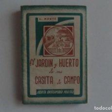 Libros antiguos: LIBRERIA GHOTICA. L. MUNTÉ. EL JARDIN Y HUERTO DE MI CASITA DE CAMPO. 1946.ILUSTRADO. Lote 195081160