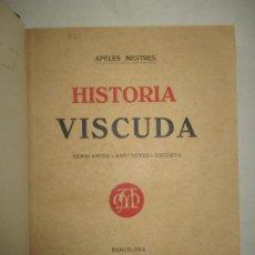 Libros antiguos: HISTORIA VISCUDA. SEMBLANCES, ANÈCDOTES, RECORTS. MESTRES, APELES. 1929.. Lote 195082258