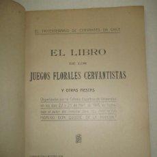 Libros antiguos: EL TRICENTENARIO CERVANTES. EL LIBRO DE LOS JUEGOS FLORALES..TAPIA, PELAYO DE. 1916.. Lote 195085446