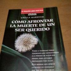 Libros antiguos: COMO AFRONTAR LA MUERTE DE UN SER QUERIDO. Lote 195088608