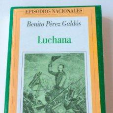 Livros antigos: EPISODIOS NACIONALES DE PEREZ GALDOS- LUCHANA.. Lote 195092727