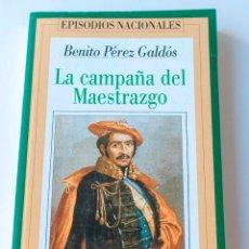 Livros antigos: EPISODIOS NACIONALES DE PEREZ GALDOS- LA CAMPAÑA DEL MAESTRAZGO. Lote 195092815