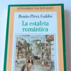 Livros antigos: EPISODIOS NACIONALES DE PEREZ GALDOS- LA ESTAFETA ROMANTICA. Lote 195092906