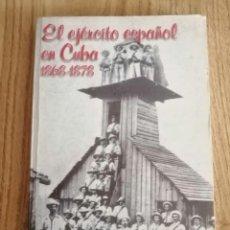 Libros antiguos: EL EJÉRCITO ESPAÑOL EN CUBA 1868-1878 . RENÉ GONZÁLEZ BARRIOS. HÉCTOR ESPLUGAS VALDÉS.. Lote 195095571