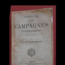 Libros antiguos: PRÉCIS DE QUELQUES CAMPAGNES CONTEMPORAINES. LA GUERRE HISPANO-AMÉRICAINE. E. BUJAC. Lote 195097683