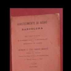 Libros antiguos: ABASTECIMIENTO DE AGUAS DE BARCELONA. RECTIFICACIÓN AL FOLLETO PUBLICADO POR D. E. GUELL.. TITULADO . Lote 195098470
