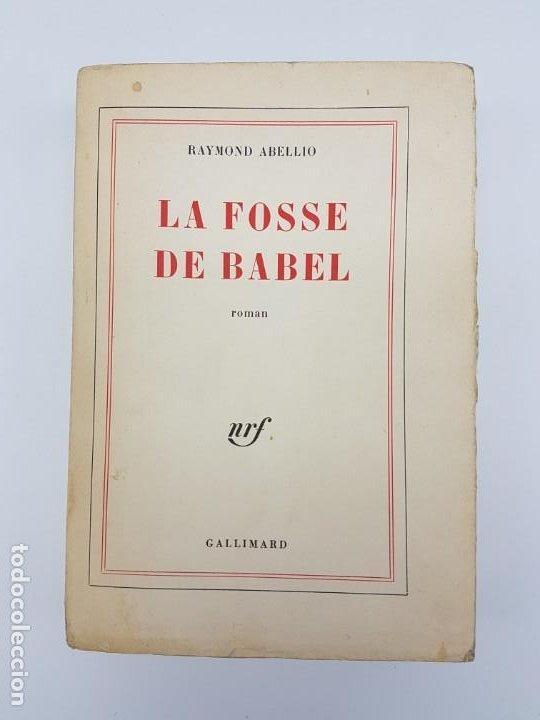 LA FOSSE DE BABEL, ROMAN ( EN FRANCES ) 1962 ( BABILONIA ) (Libros Antiguos, Raros y Curiosos - Historia - Otros)