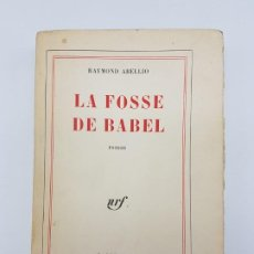 Libros antiguos: LA FOSSE DE BABEL, ROMAN ( EN FRANCES ) 1962 ( BABILONIA ). Lote 195102165