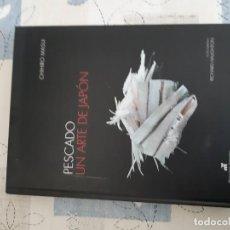 Libros antiguos: PESCADO. UN ARTE EN JAPON. Lote 195102643