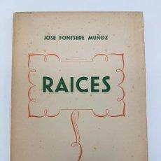 Libros antiguos: RAICES ( FRASES Y FILOSOFIA ) FONTSERE. 1959 ( BARCELONA ). Lote 195102781