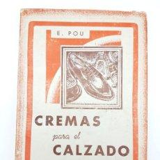 Libros antiguos: CREMAS PARA EL CALZADO ( E.POU ) 1948 ( FABRICACIÓN ). Lote 195105862