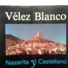 Libros antiguos: VELEZ BLANCO, NAZARITA Y CASTELLANO. INSTI. ESTU. ALMERIENSES. 1988. Lote 195107185