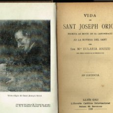 Libros antiguos: VIDA DE SANT JOSEPH ORIOL AB LA NOVENA DEL SANT SOR M.EULARIA ANZIZU LLUÍS GILI 1909. Lote 195109757