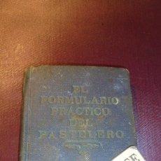 Libros antiguos: GASTRONOMIA - EL FORMULARIO PRACTICO DEL PASTELERO - VILARDELL-JORNET 1 EDC, 176 PAG. 12,5X9 CM. . Lote 195116548
