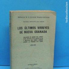 Libros antiguos: LOS ULTIMOS VIRREYES DE NUEVA GRANADA. RELACION DE MANDO DEL VIRREY DON FRANCISCO MONTALVO Y NOTICIA. Lote 195129736