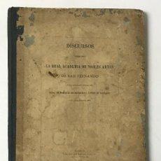 Libros antiguos: MARQUÉS DE MINISTROL CONDOE DE SÁSTAGO. DISCURSOS, REAL ACADEMIA NOBLES ARTES, MADRID, 1868 . Lote 195131150