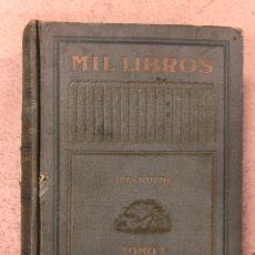 Libros antiguos: MIL LIBROS. LUIS NUEDA. TOMO I. EDITORIAL RAMÓN SOPENA 1913 (2ªEDICIÓN). TAPA DURA.. Lote 195141698