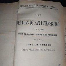 Libros antiguos: LAS VELADAS DE SAN PETERSBURGO O COLOQUIOS GOBIERNO TEMPORAL PROVIDENCIACONDE JOSE DE MAISTRE 1909. Lote 195145660