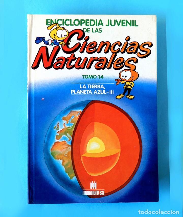 ENCICLOPEDIA JUVENIL DE LAS CIENCIAS NATURALES - LA TIERRA, PLANETA AZUL - III / TOMO 14 - 1987 (Libros Antiguos, Raros y Curiosos - Literatura Infantil y Juvenil - Otros)