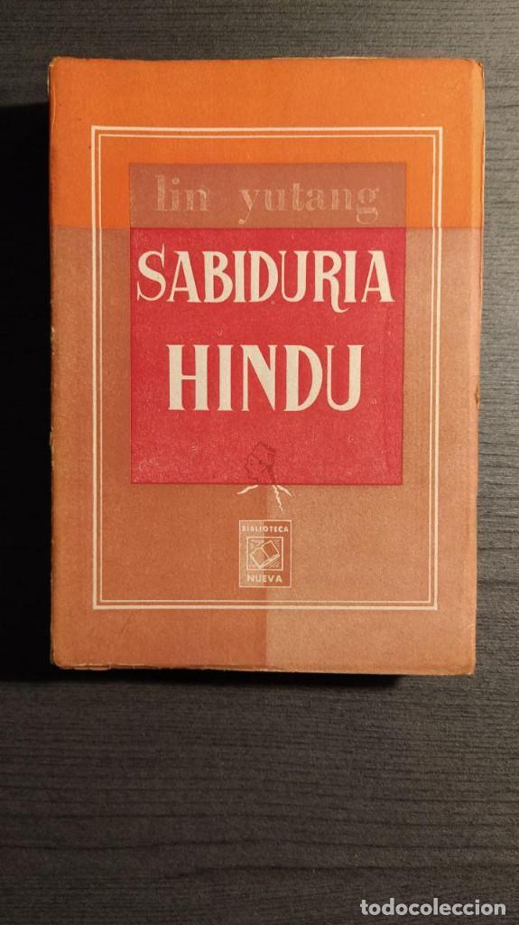 SABIDURIA HINDU LIN YUTANG. LIBRERÍA NUEVA, 1959 . (Libros Antiguos, Raros y Curiosos - Pensamiento - Otros)