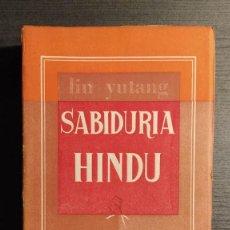 Libros antiguos: SABIDURIA HINDU LIN YUTANG. LIBRERÍA NUEVA, 1959 .. Lote 195152887