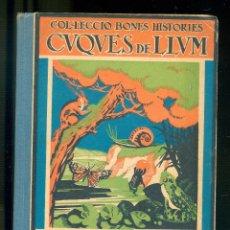Libros antiguos: NUMULITE L1247 CUQUES DE LLUM S. PERARNAU COL·LECCIÓ BONES HISTÒRIES EDITORIAL POLÍGLOTA. Lote 195156763