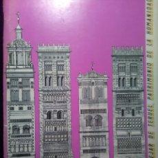 Libros antiguos: EL MUDEJAR DE TERUEL, PATRIMONIO DE LA HUMANIDAD. CATALOGO DE LA EXPOSICIÓN. 1987. Lote 195165751
