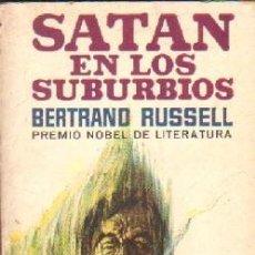 Libros antiguos: SATAN EN LOS SUBURBIOS. RUSSELL, BERTRAND. A-LIPLA-479. Lote 195168372