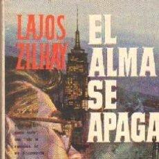 Libros antiguos: EL ALMA SE APAGA. ZILAHY, LAJOS. A-LIPLA-480. Lote 195168428
