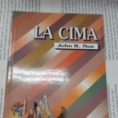 Libros antiguos: LA CIMA JOHN R. NOE . Lote 195186922