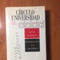 Libros antiguos: INTRODUCCIÓN A LA LINGÜÍSTICA, BERTIL MALMBERG, CIRCULO UNIVERSIDAD. Lote 195187150