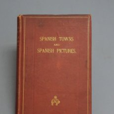 Libros antiguos: SPANISH TOWNS AND SPANISH PICTURES - MRS. W. A. TOLLEMACHE - LONDON 1870. Lote 195187261
