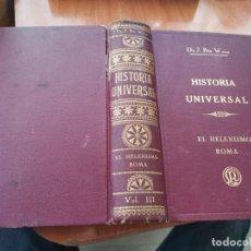 Libros antiguos: DIFÍCIL TOMO HISTORIA UNIVERSAL EL HELENISMO ROMA DR. J. BTA. WEISS 1927. Lote 195191082