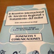 Libros antiguos: II REUNIÓN INTERNACIONAL DE ANESTESIA REGIONAL Y TRATAMIENTO DEL DOLOR. Lote 195199023