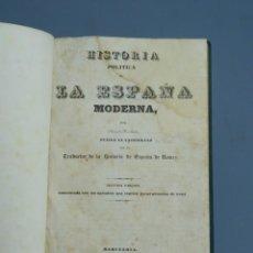 Libros antiguos: HISTORIA POLÍTICA DE LA ESPAÑA MODERNA - EL SEÑOR DE MARLIANI - BARCELONA 1841. Lote 195213727