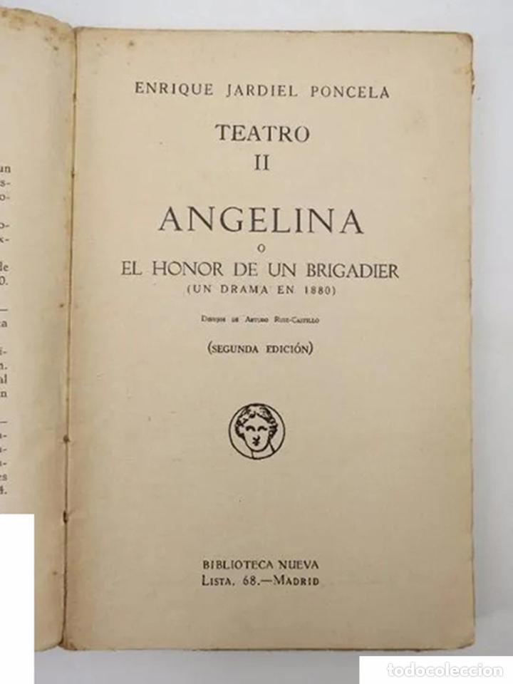 Libros antiguos: ANGELINA O EL HONOR DE UN BRIGADIER. UN DRAMA EN 1880 (Enrique Jardiel Poncela) Biblioteca Nueva - Foto 2 - 195215652