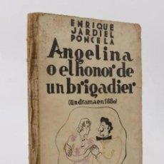 Libros antiguos: ANGELINA O EL HONOR DE UN BRIGADIER. UN DRAMA EN 1880 (ENRIQUE JARDIEL PONCELA) BIBLIOTECA NUEVA. Lote 195215652