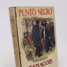 Libros antiguos: BIBLIOTECA SOPENA 44. PUNTO NEGRO (EDUARDO ZAMACOIS) RAMÓN SOPENA. Lote 195215680