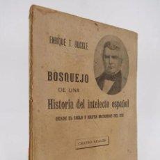 Libros antiguos: BOSQUEJO DE UNA HISTORIA DEL INTELECTO HUMANO DESDE EL SIGLO V HASTA MEDIADOS DEL XIX (ENRIQUE T. BU. Lote 195215697