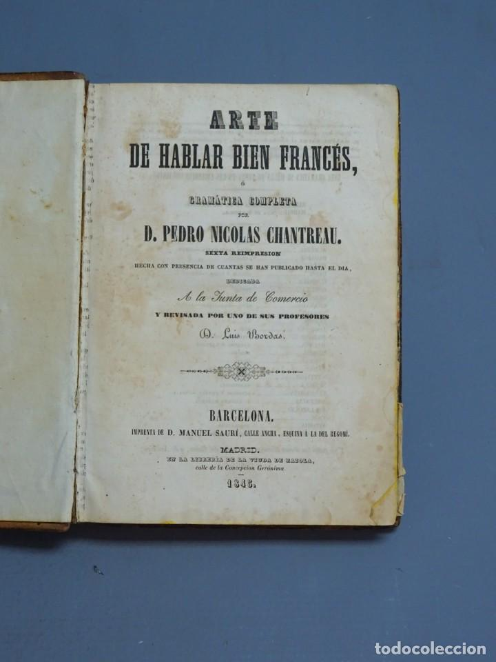 ARTE DE HABLAR BIEN FRANCÉS O GRAMÁTICA COMPLETA-PEDRO NICOLÁS CHANTREAU-BARCELONA 1845 (Libros Antiguos, Raros y Curiosos - Literatura - Otros)