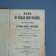 Libros antiguos: ARTE DE HABLAR BIEN FRANCÉS O GRAMÁTICA COMPLETA-PEDRO NICOLÁS CHANTREAU-BARCELONA 1845. Lote 195227011