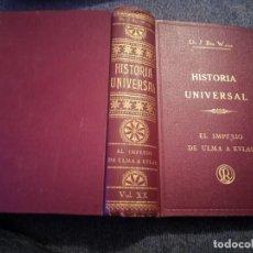 Libros antiguos: HISTORIA UNIVERSAL EL IMPERIO DE ULMA A EYLAU DR. J. BTA. WEISS 1932. Lote 195239528
