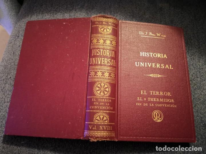 HISTORIA UNIVERSAL EL TERROR EL 9 THERMIDOR FIN DE LA CONVENCIÓN DR. J. BTA. WEISS 1932 (Libros Antiguos, Raros y Curiosos - Historia - Otros)