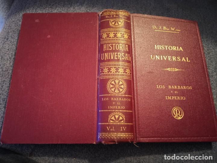 HISTORIA UNIVERSAL LOS BÁRBAROS Y EL IMPERIO DR. J. BTA. WEISS 1927 (Libros Antiguos, Raros y Curiosos - Historia - Otros)