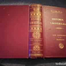 Libros antiguos: HISTORIA UNIVERSAL LOS BÁRBAROS Y EL IMPERIO DR. J. BTA. WEISS 1927. Lote 195240666