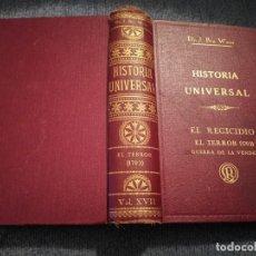 Libros antiguos: TOMO HISTORIA UNIVERSAL EL REGICIDIO EL TERROR ( 1793) GUERRA DE LA VENDEE DR. J. BTA. WEISS 1931. Lote 195242895