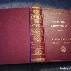 Libros antiguos: TOMO HISTORIA UNIVERSAL MEXICO Y EL PERÚ CARLOS V - FELIPE II DR. J. BTA. WEISS 1929. Lote 195243717