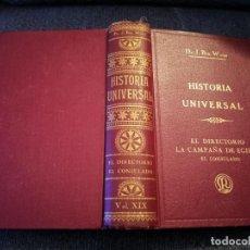 Libros antiguos: TOMO HISTORIA UNIVERSAL EL DIRECTORIO LA CAMPAÑA DE EGIPTO EL CONSULADO DR. J. BTA. WEISS 1932. Lote 195244225