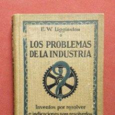 Libros antiguos: LOS PROBLEMAS DE LA INDUSTRIA - LIGGINSTON. Lote 195251935